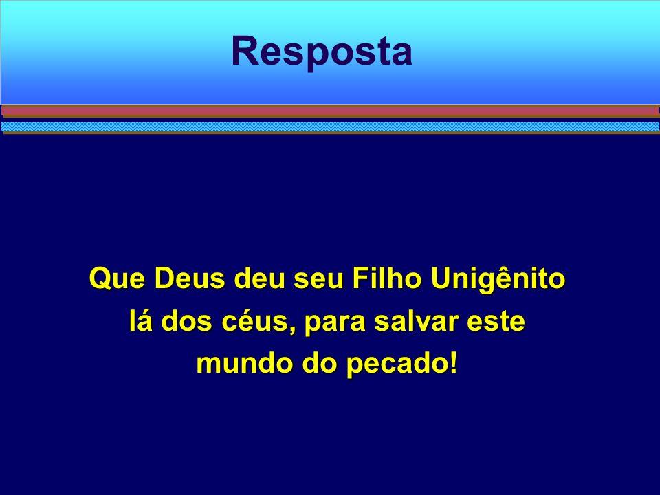 Sim Entendiam que Jesus era o primogênito do céu, o Unigênito de Deus! Resposta