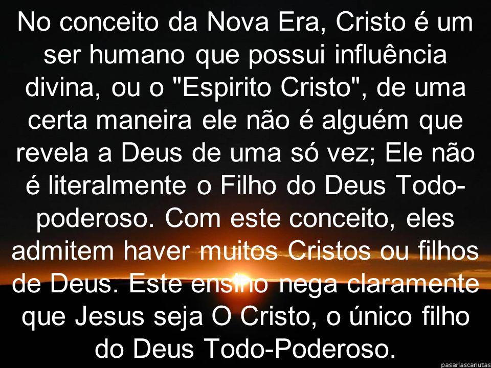 No conceito da Nova Era, Cristo é um ser humano que possui influência divina, ou o