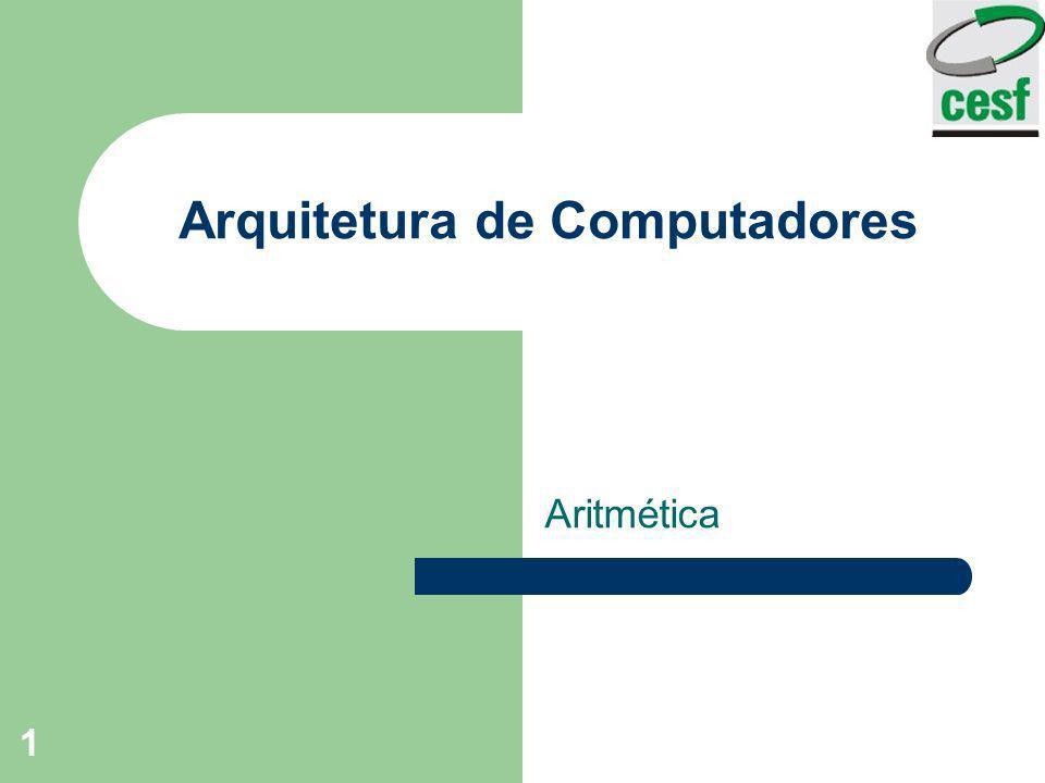 1 Arquitetura de Computadores Aritmética