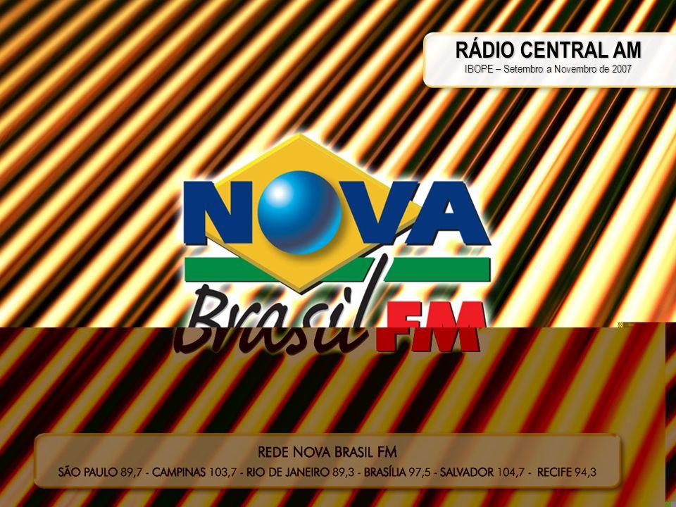 RÁDIO CENTRAL AM IBOPE – Setembro a Novembro de 2007