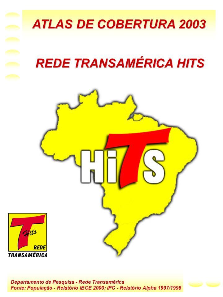 ATLAS DE COBERTURA 2003 Departamento de Pesquisa - Rede Transamérica Fonte: População - Relatório IBGE 2000; IPC - Relatório Alpha 1997/1998 REDE TRAN