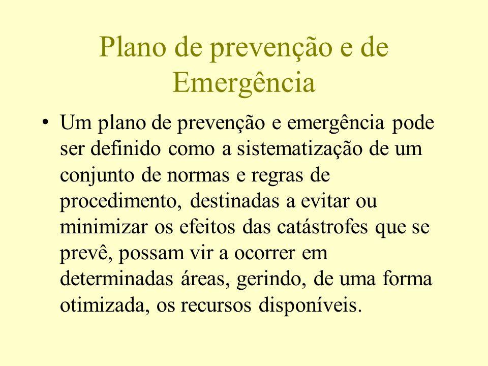 Plano de prevenção e de Emergência Um plano de prevenção e emergência pode ser definido como a sistematização de um conjunto de normas e regras de pro