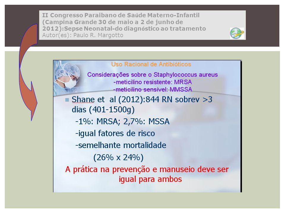 II Congresso Paraibano de Sa ú de Materno-Infantil (Campina Grande 30 de maio a 2 de junho de 2012):Sepse Neonatal-do diagn ó stico ao tratamento Auto