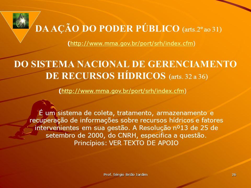 Prof. Sérgio Brião Jardim 26 (http://www.mma.gov.br/port/srh/index.cfm)http://www.mma.gov.br/port/srh/index.cfm (http://www.mma.gov.br/port/srh/index.