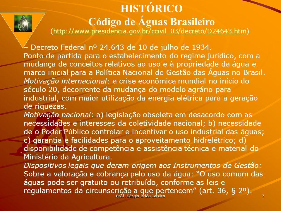Prof. Sérgio Brião Jardim 7 – Decreto Federal nº 24.643 de 10 de julho de 1934. Ponto de partida para o estabelecimento do regime jurídico, com a muda