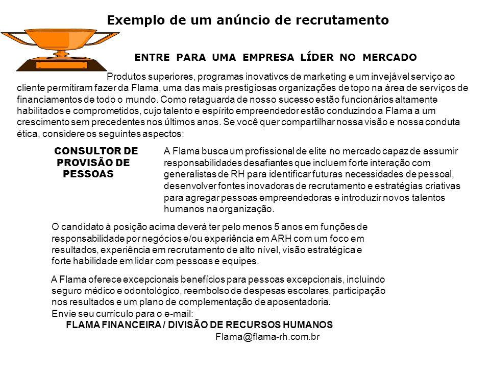 Exemplo de um anúncio de recrutamento ENTRE PARA UMA EMPRESA LÍDER NO MERCADO Produtos superiores, programas inovativos de marketing e um invejável se