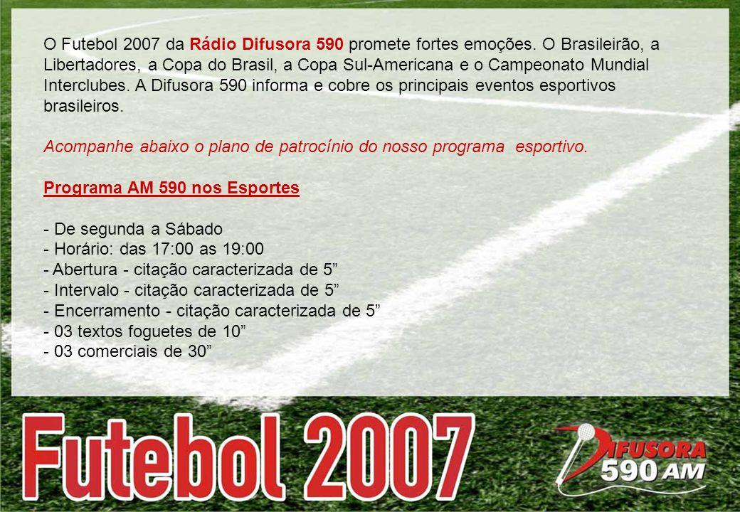 O Futebol 2007 da Rádio Difusora 590 promete fortes emoções.