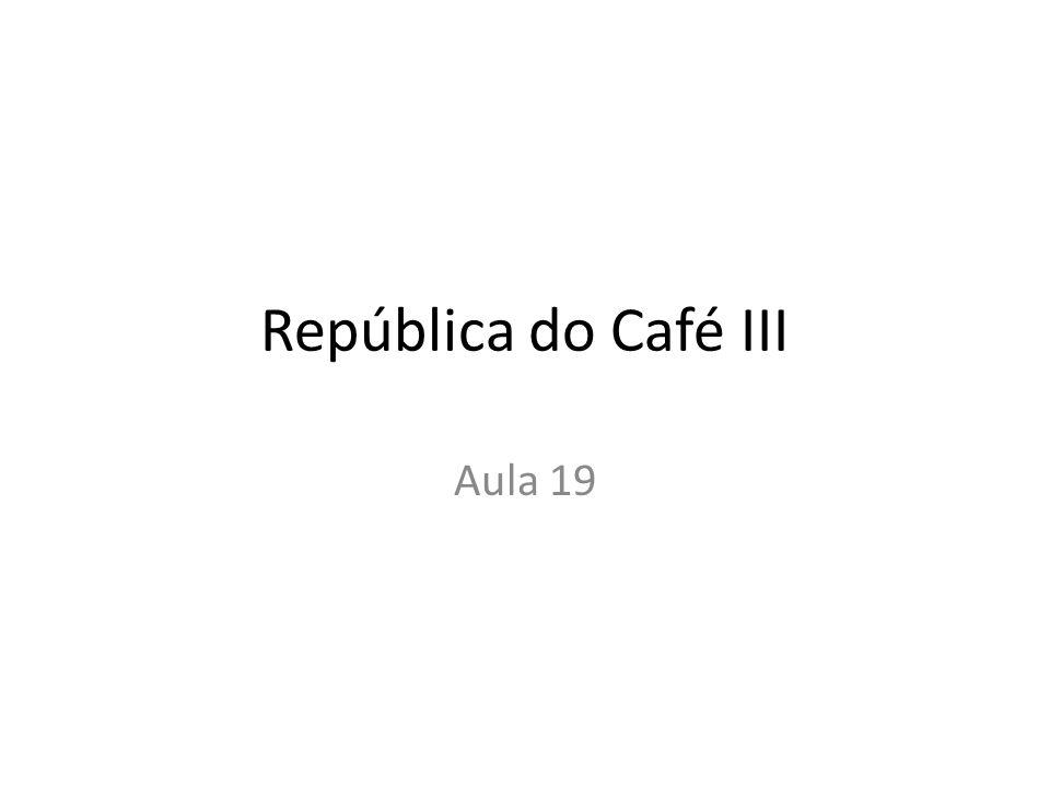 República do Café III Aula 19