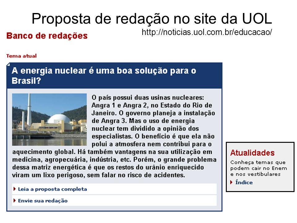 Proposta de redação no site da UOL http://noticias.uol.com.br/educacao/