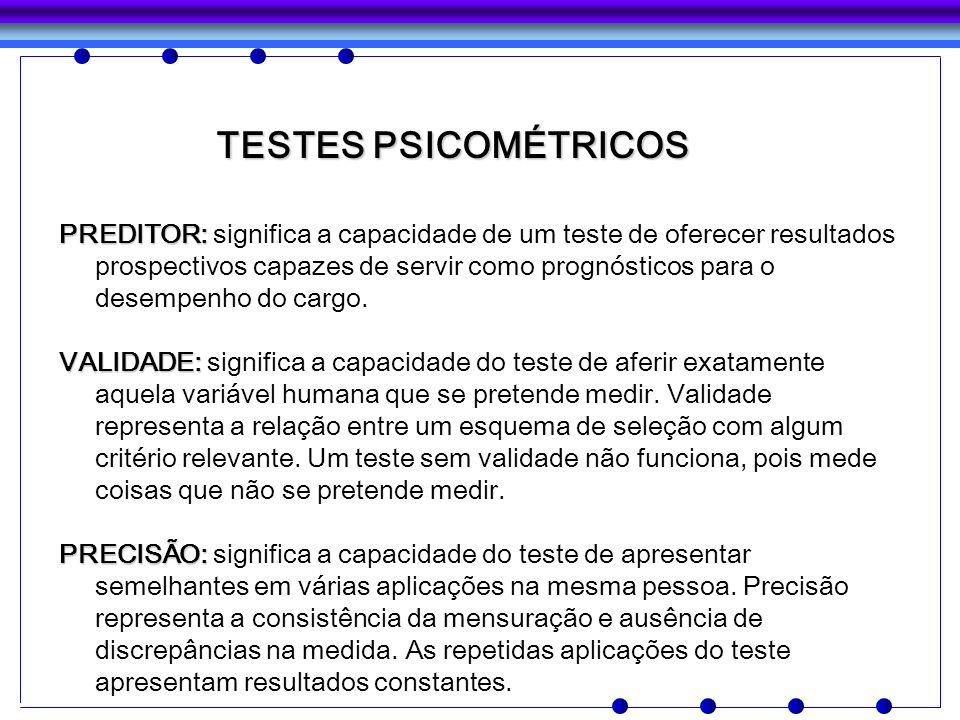 PREDITOR: PREDITOR: significa a capacidade de um teste de oferecer resultados prospectivos capazes de servir como prognósticos para o desempenho do ca