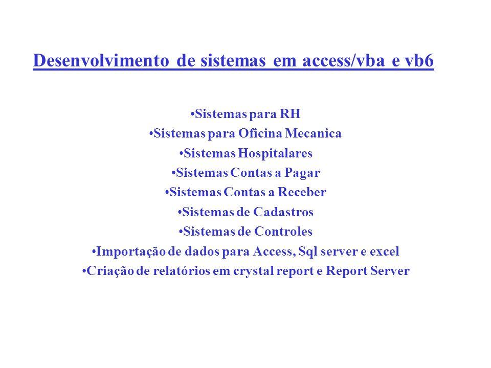 Desenvolvimento de sistemas em access/vba e vb6 Sistemas para RH Sistemas para Oficina Mecanica Sistemas Hospitalares Sistemas Contas a Pagar Sistemas