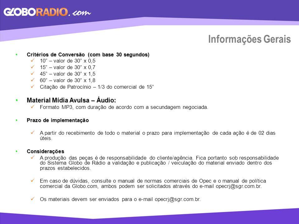 Informações Gerais Critérios de Conversão (com base 30 segundos)Critérios de Conversão (com base 30 segundos) 10 – valor de 30 x 0,5 15 – valor de 30