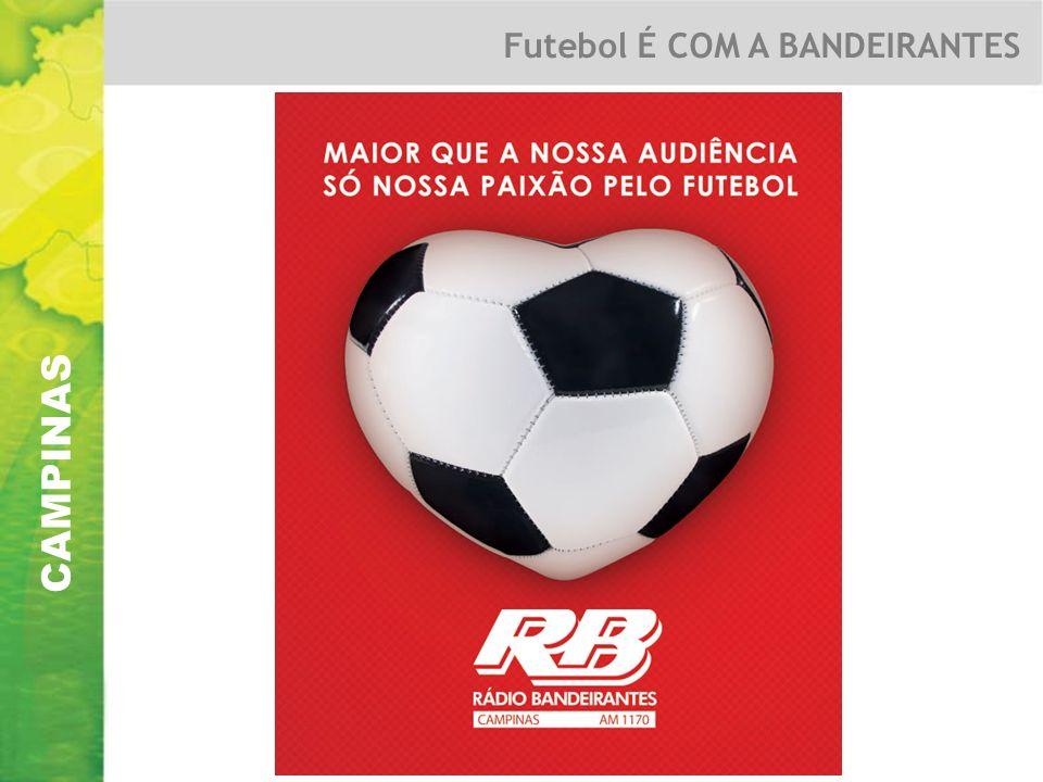 CAMPINAS Futebol É COM A BANDEIRANTES