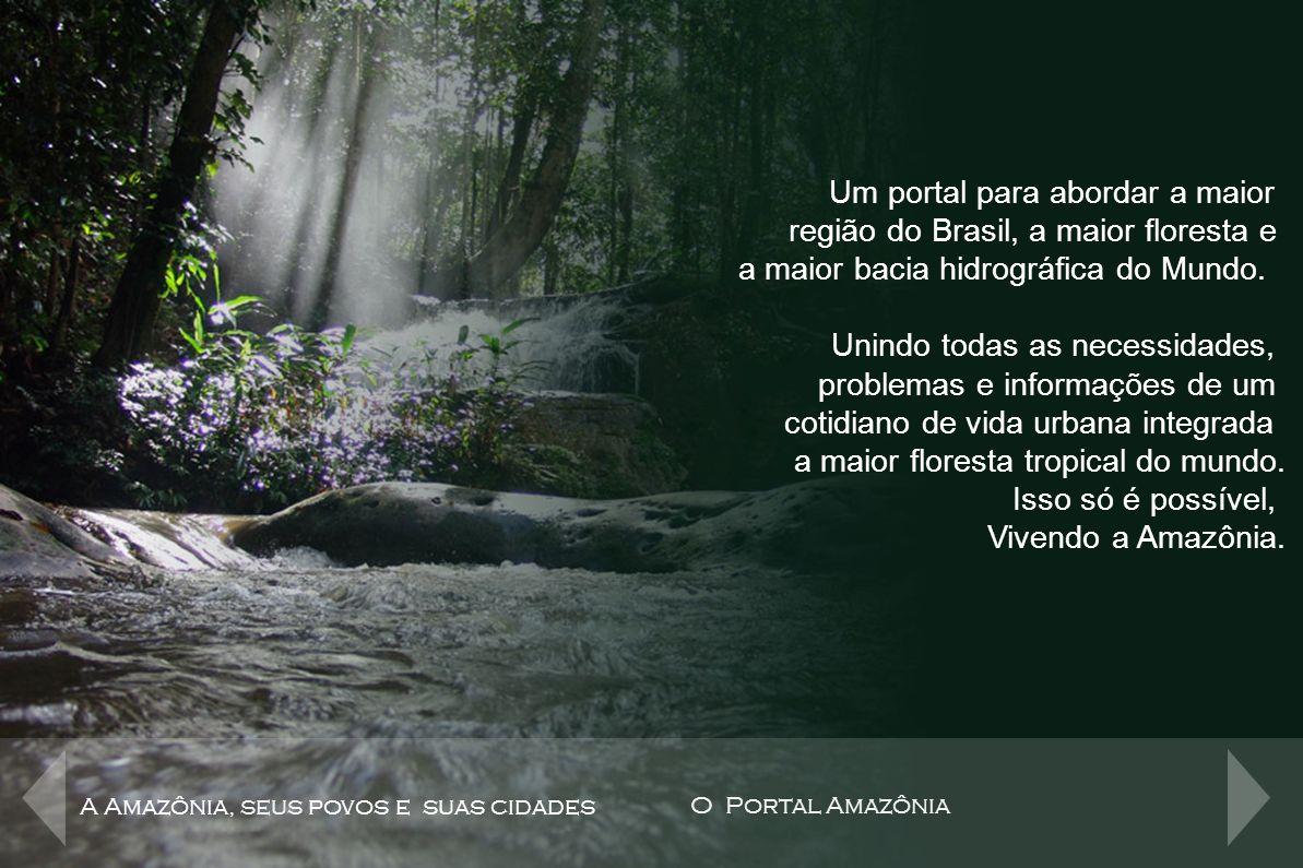 REDE AMAZÔNICA TV´S AFILIADAS AMAZON SAT STUDIO 5 RÁDIOS PORTAL AMAZÔNIA FUNDAÇÃO A Amazônia, seus povos e suas cidades O Portal Amazônia