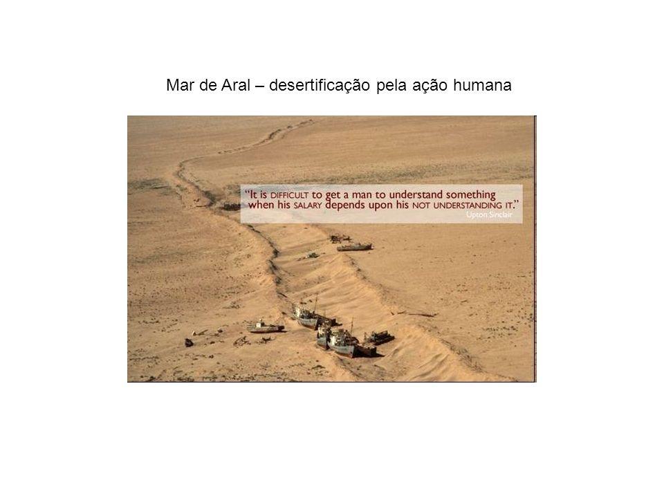 Mar de Aral – desertificação pela ação humana