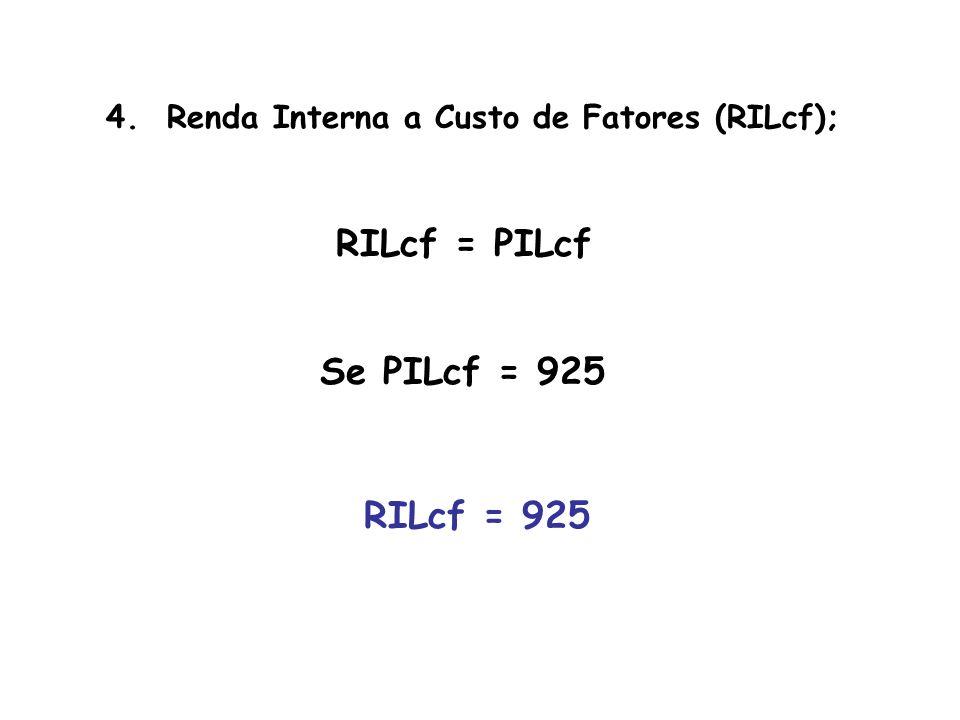 5. Renda Nacional (PNLcf); RNLcf = PNLcf Se PNLcf = 910 RNLcf = 910