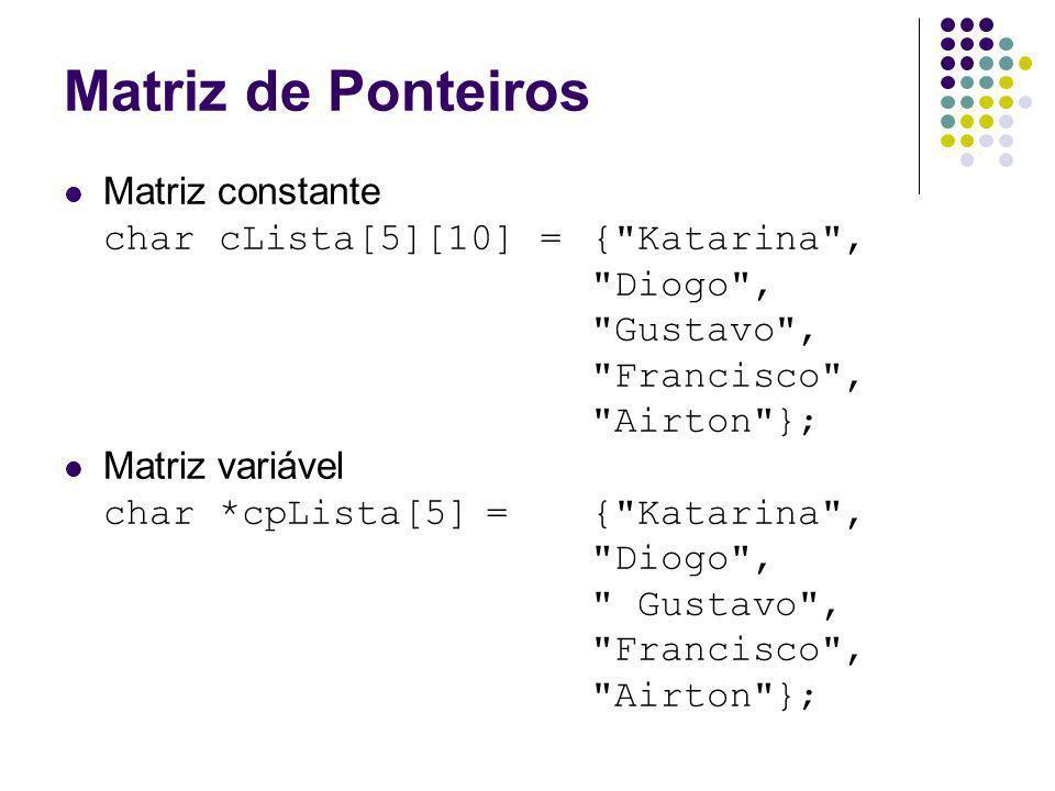 Matriz de Ponteiros Matriz constante char cLista[5][10] ={