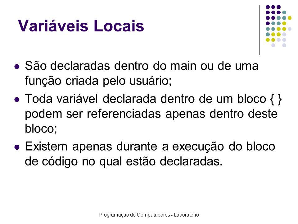 Programação de Computadores - Laboratório Passagem de parâmetros Referência Permite a alteração do valor de uma variável; É necessária a utilização de ponteiros; Protótipo:void iTroca(int *iValA, int *iValB); Chamada:iTroca(&iNumA, &iNumB); Definição:void iTroca(int *iValA, int *iValB) { int iTemp; iTemp = *iValA; *iValA = *iValB; *iValB = iTemp; }