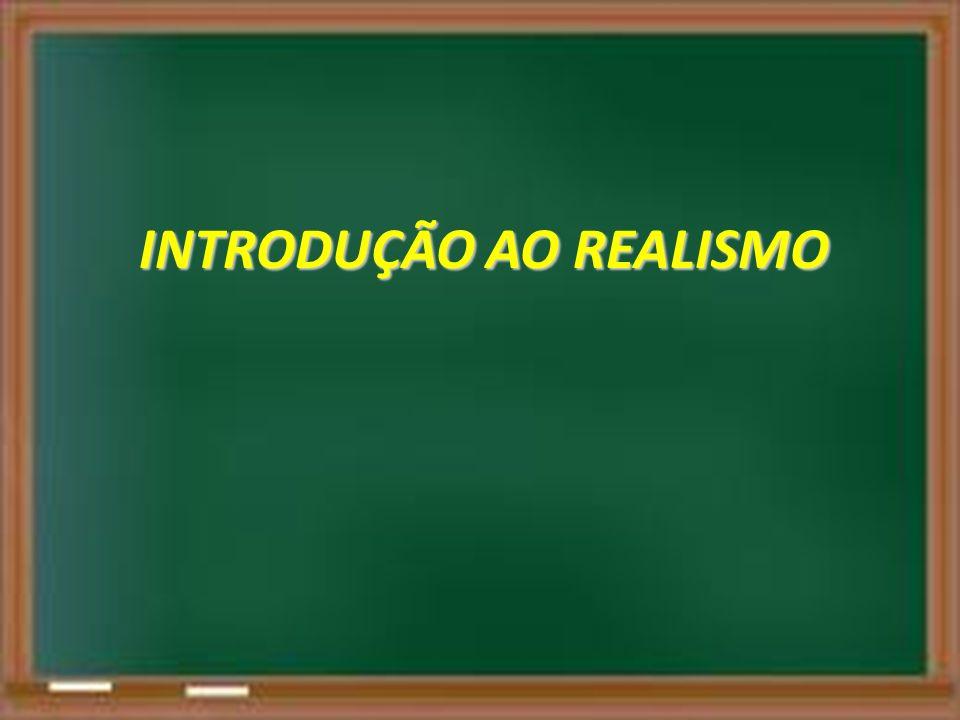 INTRODUÇÃO AO REALISMO