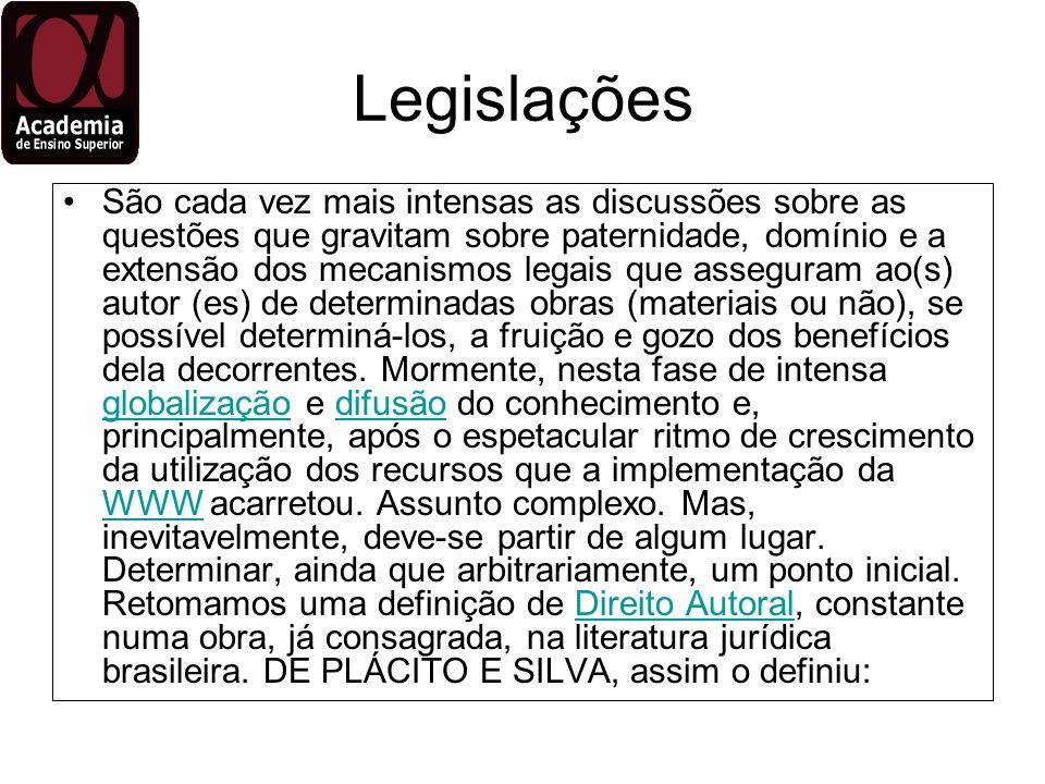 Legislações São cada vez mais intensas as discussões sobre as questões que gravitam sobre paternidade, domínio e a extensão dos mecanismos legais que
