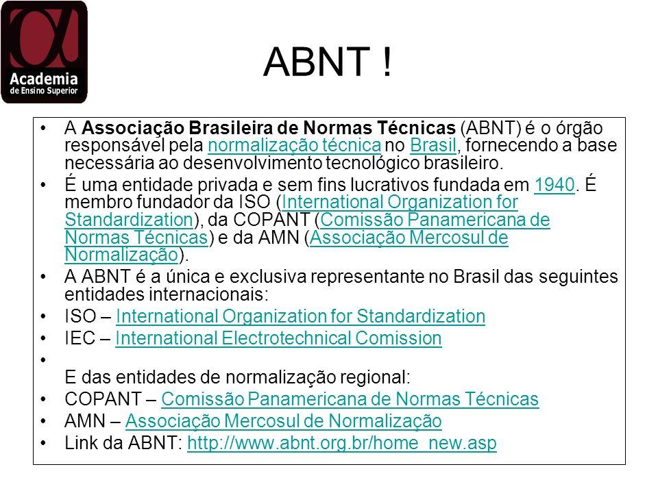 ABNT ! A Associação Brasileira de Normas Técnicas (ABNT) é o órgão responsável pela normalização técnica no Brasil, fornecendo a base necessária ao de