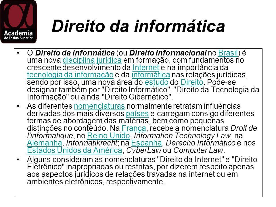 Direito da informática O Direito da informática (ou Direito Informacional no Brasil) é uma nova disciplina jurídica em formação, com fundamentos no cr