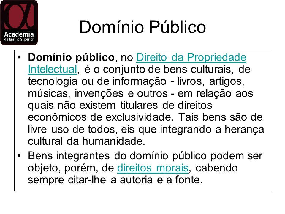Domínio Público Domínio público, no Direito da Propriedade Intelectual, é o conjunto de bens culturais, de tecnologia ou de informação - livros, artig