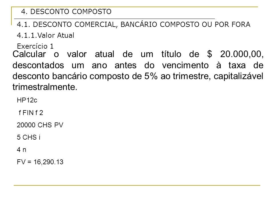 4.DESCONTO COMPOSTO 4.1.2.Valor Nominal É o valor expresso no título.