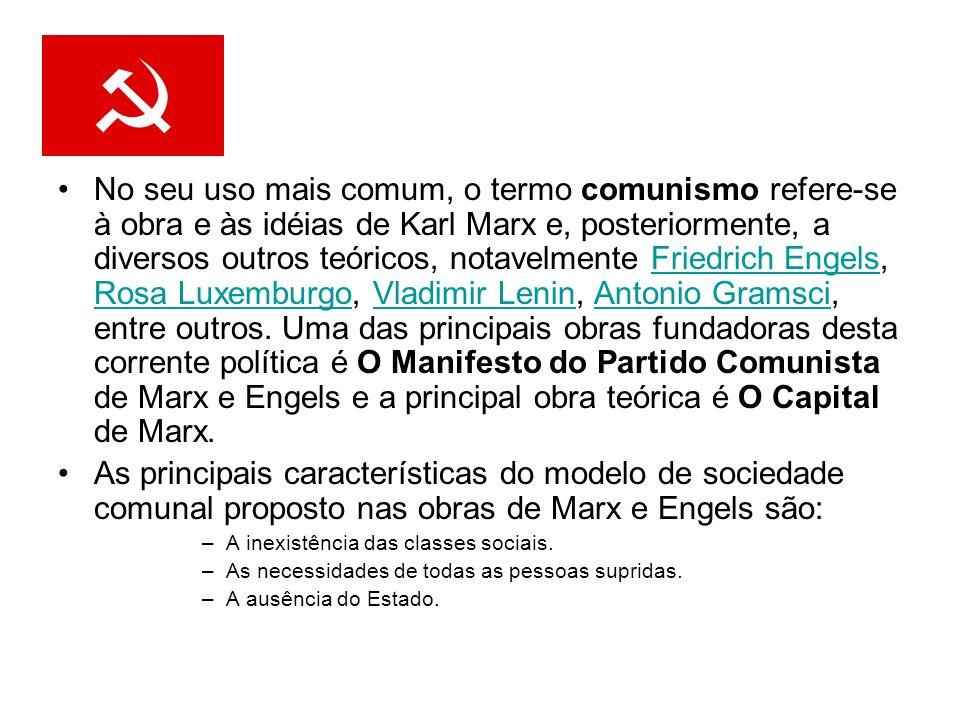 No seu uso mais comum, o termo comunismo refere-se à obra e às idéias de Karl Marx e, posteriormente, a diversos outros teóricos, notavelmente Friedri
