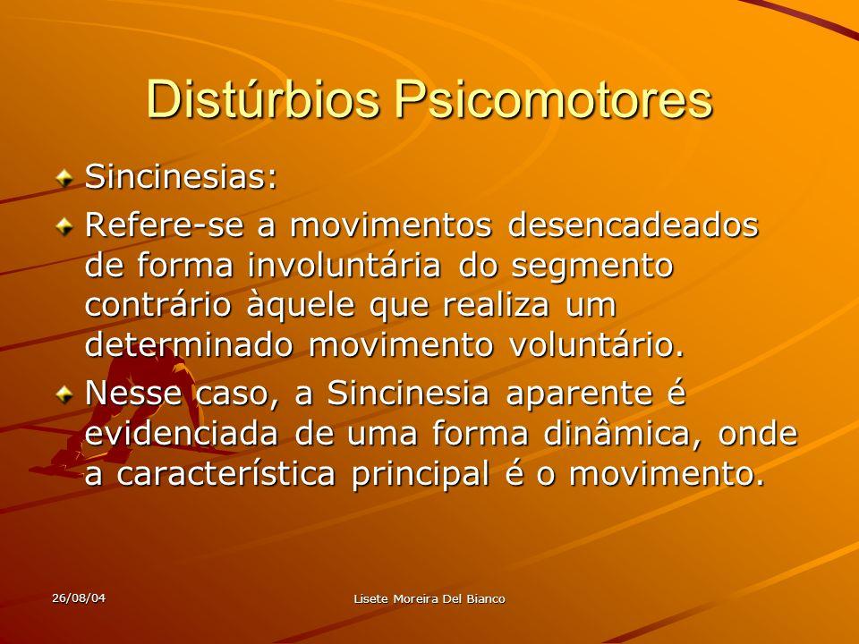 26/08/04 Lisete Moreira Del Bianco PRINCIPAIS PROBLEMAS PARA CRIANÇAS COM P.C.