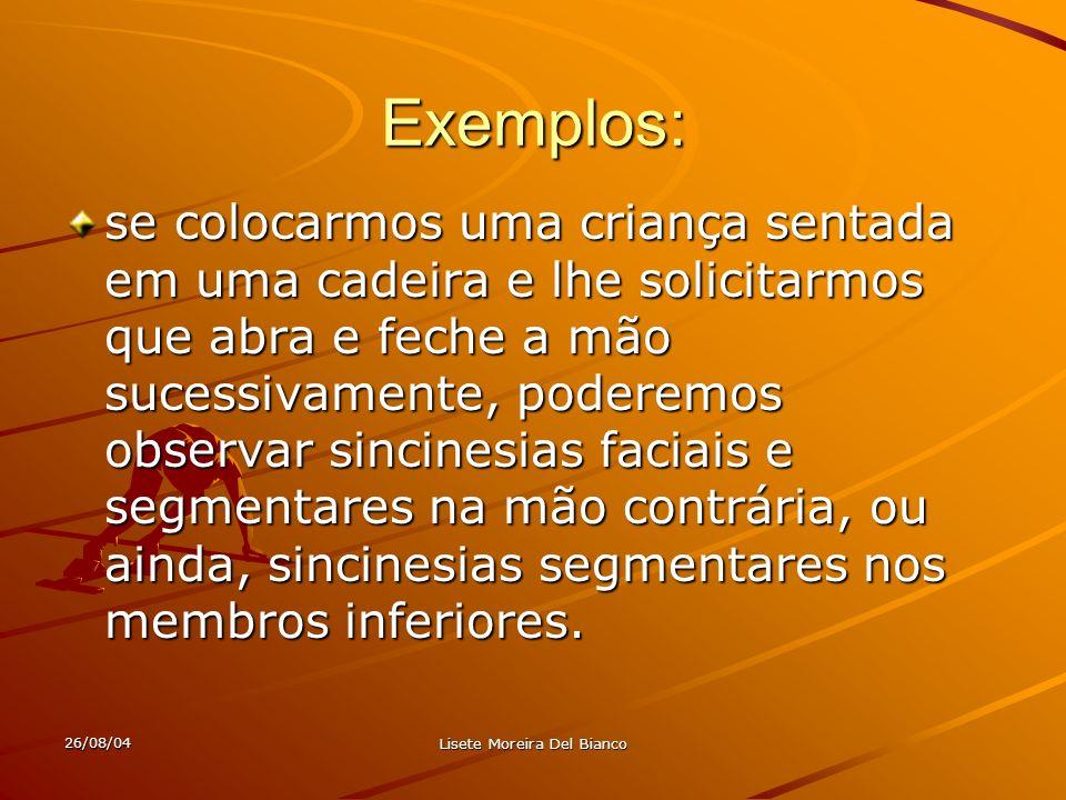 26/08/04 Lisete Moreira Del Bianco Hiperatividade O verdadeiro comportamento hiperativo interfere na vida familiar, escolar e social da criança.