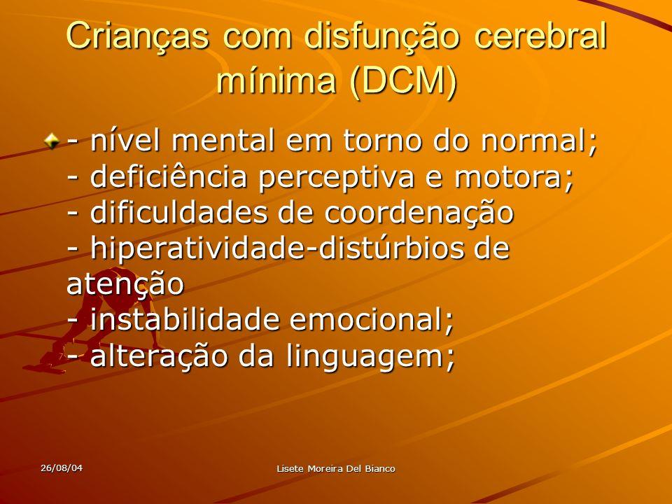 26/08/04 Lisete Moreira Del Bianco PARALISIAS CEREBRAIS O termo Paralisias Cerebrais (P.C.) vem sendo usado como o significado do resultado de um dano cerebral, que leva à inabilidade, dificuldade ou o descontrole de músculos e de certos movimentos do corpo.