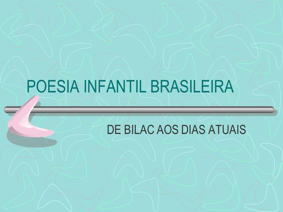 POESIA INFANTIL BRASILEIRA DE BILAC AOS DIAS ATUAIS