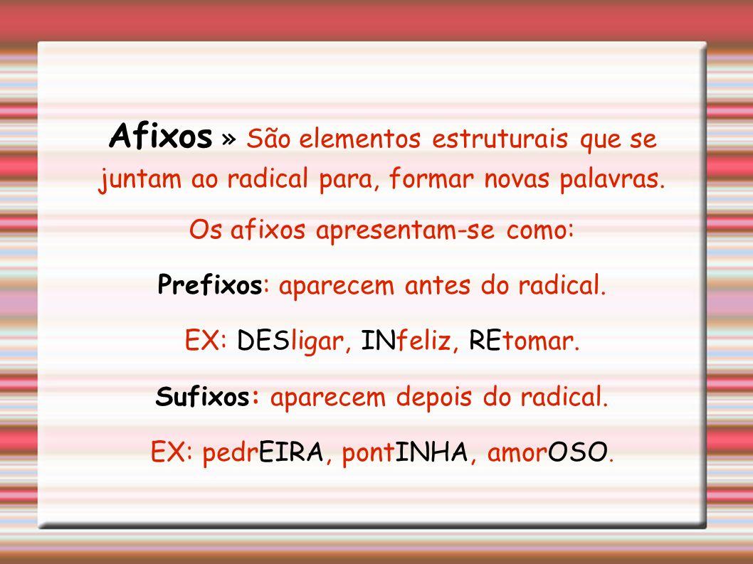 Um mesmo radical pode aparecer em mais de uma palavra. EX: PEDR, ele aparece em várias palavras, como: PEDReiro, aPEDRejar, PEDRoso,PEDRegulho, PEDRar