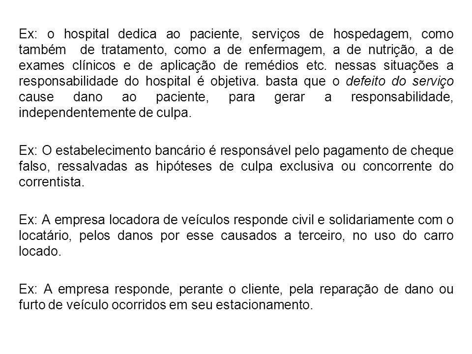 Ex: o hospital dedica ao paciente, serviços de hospedagem, como também de tratamento, como a de enfermagem, a de nutrição, a de exames clínicos e de a