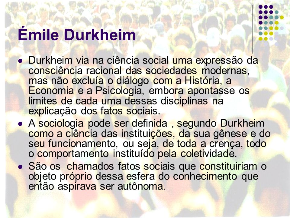 Émile Durkheim Os fenômenos que Durkheim denomina fatos sociais compreendem toda maneira de agir fixa ou não, suscetível de exercer sobre o indivíduo uma coerção exterior; ou ainda que é geral na extensão de uma sociedade dada, apresentando uma existência própria, independente das manifestações individuais que possa ter.