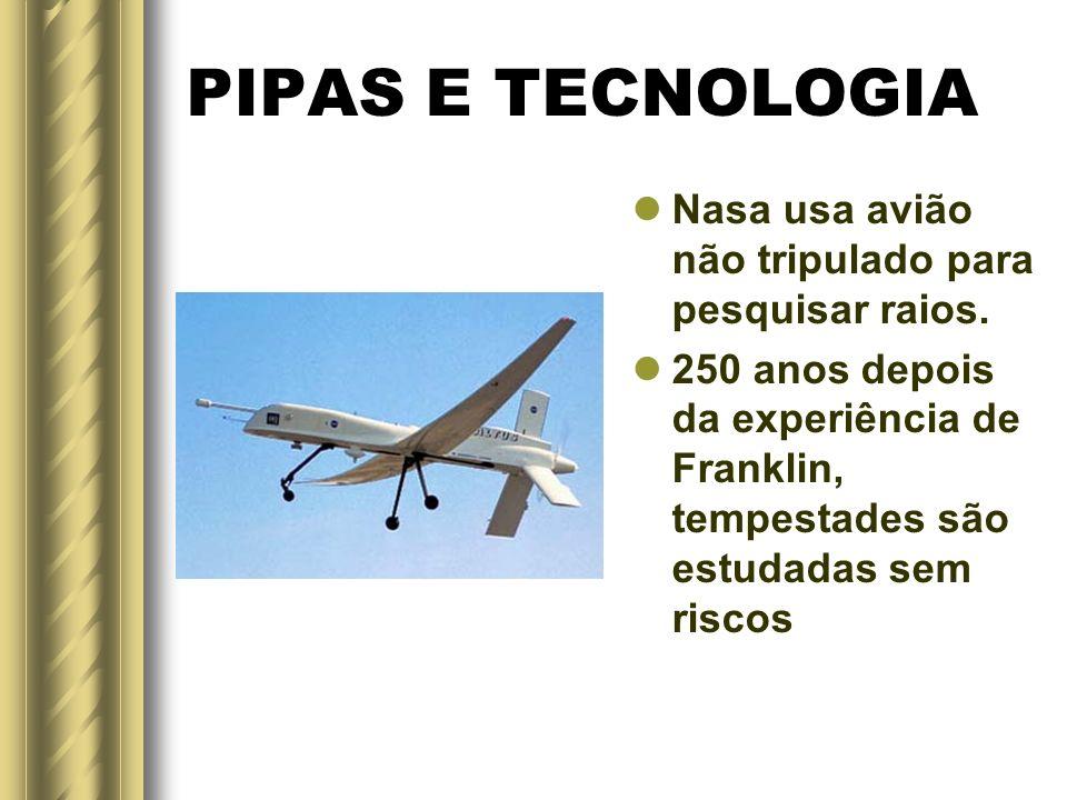 PIPAS E TECNOLOGIA Este avião recebeu o nome de