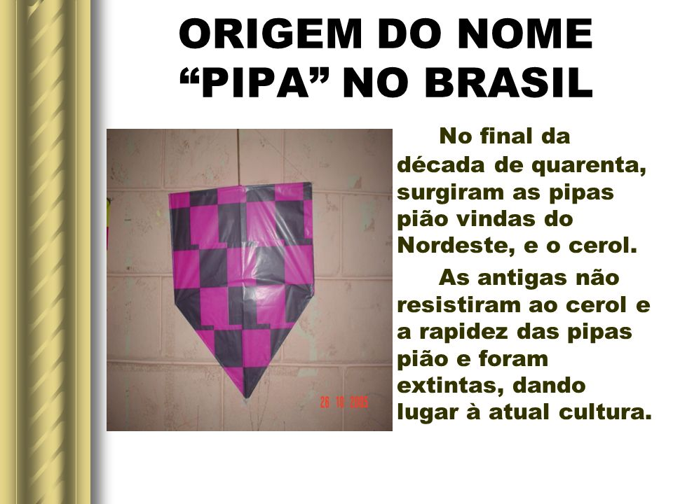 ORIGEM DO NOME PIPA NO BRASIL Pipa, nome dado ao