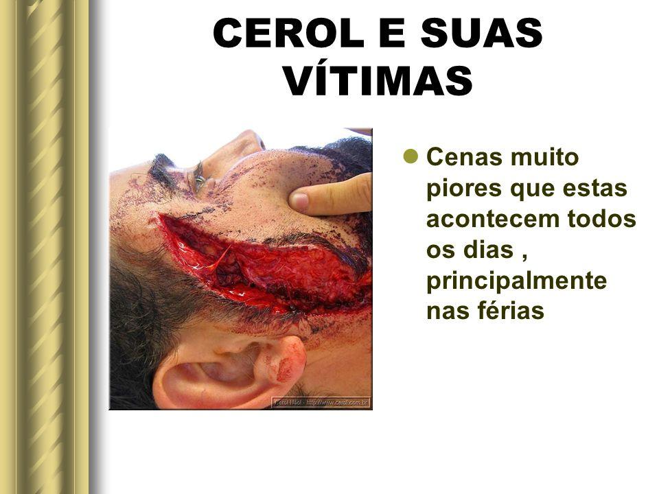 CEROL E SUAS VÍTIMAS Em pedestre já causam ferimentos, mais as maiores vítimas são motoqueiros.