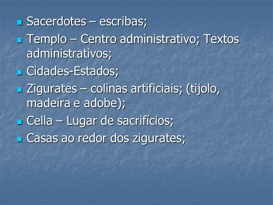 Sacerdotes – escribas; Sacerdotes – escribas; Templo – Centro administrativo; Textos administrativos; Templo – Centro administrativo; Textos administr