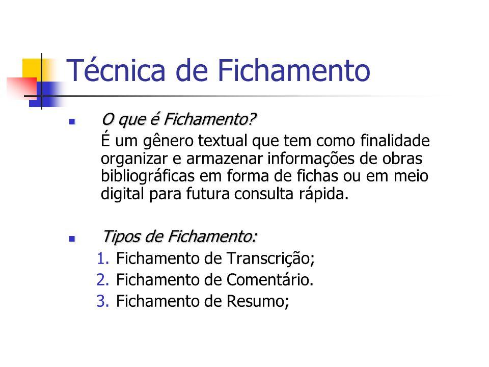 Técnica de Fichamento Esquema básico da ficha ou formatação