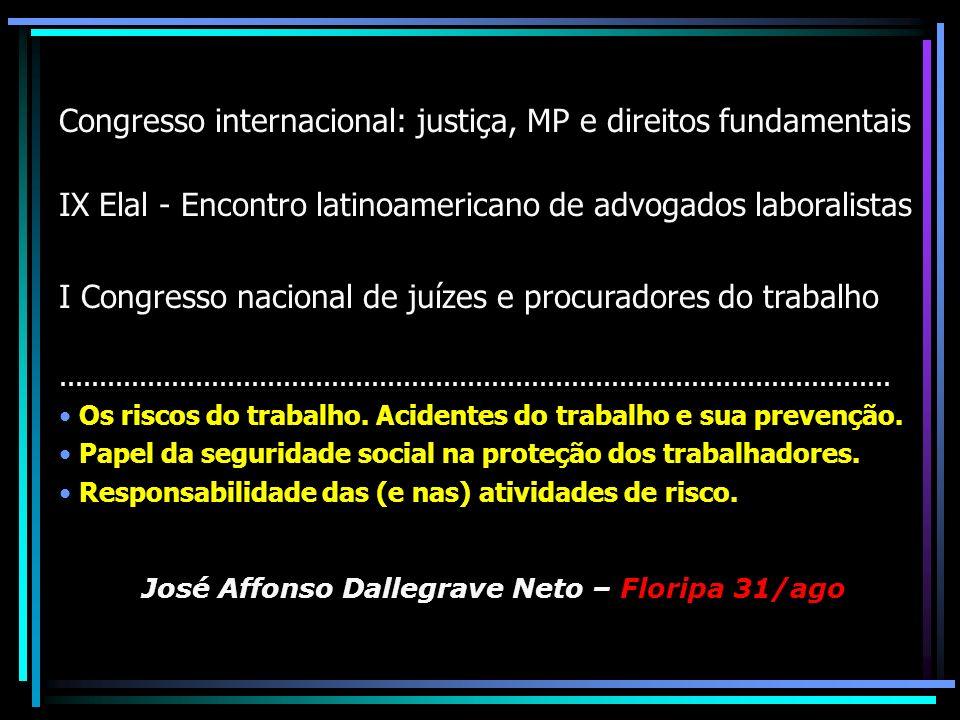 Congresso internacional: justiça, MP e direitos fundamentais IX Elal - Encontro latinoamericano de advogados laboralistas I Congresso nacional de juízes e procuradores do trabalho........................................................................................................