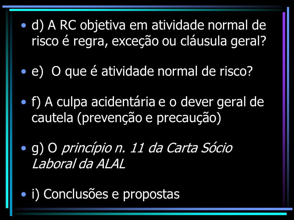 d) A RC objetiva em atividade normal de risco é regra, exceção ou cláusula geral? e) O que é atividade normal de risco? f) A culpa acidentária e o dev