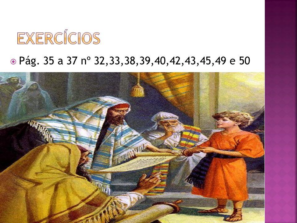 Pág. 35 a 37 nº 32,33,38,39,40,42,43,45,49 e 50