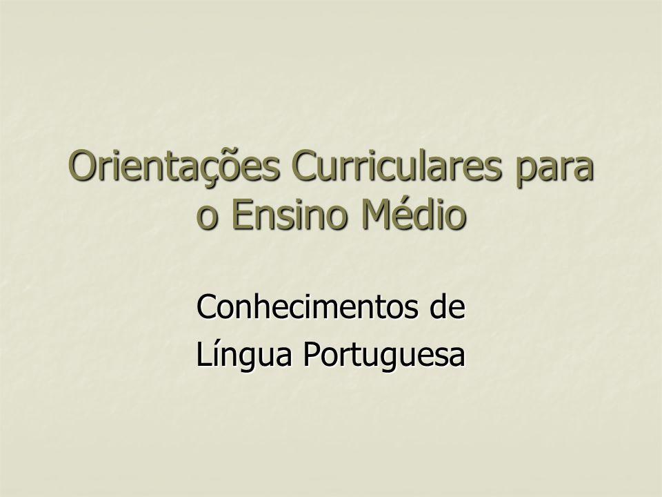 Orientações Curriculares para o Ensino Médio Conhecimentos de Língua Portuguesa