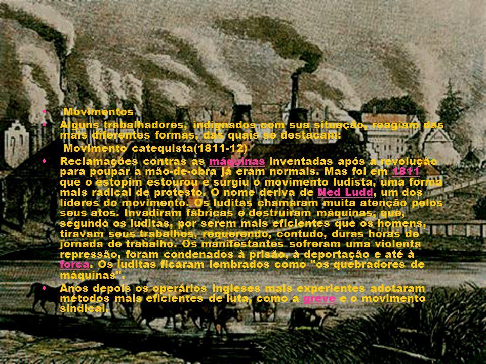 Movimentos Alguns trabalhadores, indignados com sua situação, reagiam das mais diferentes formas, das quais se destacam: Movimento catequista(1811-12)