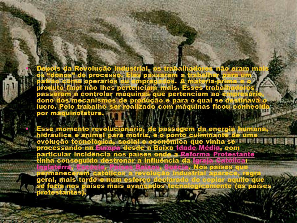 Depois da Revolução Industrial, os trabalhadores não eram mais os donos do processo. Eles passaram a trabalhar para um patrão como operários ou empreg