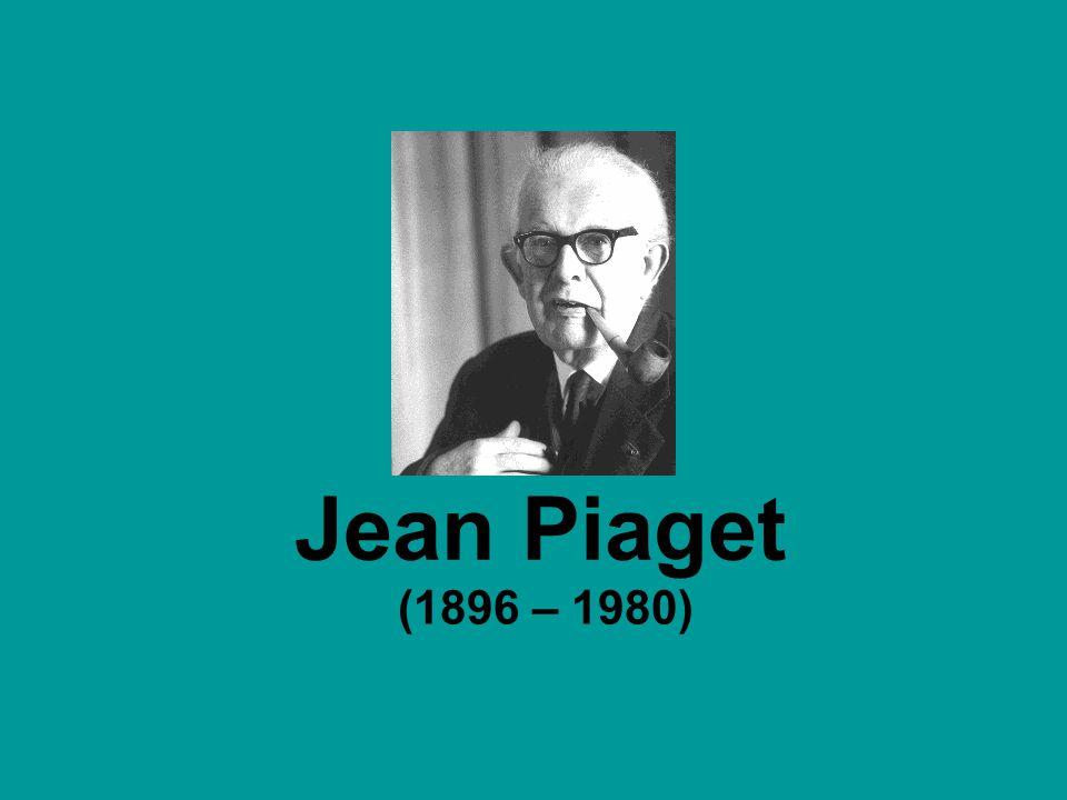 Jean Piaget (1896 – 1980)