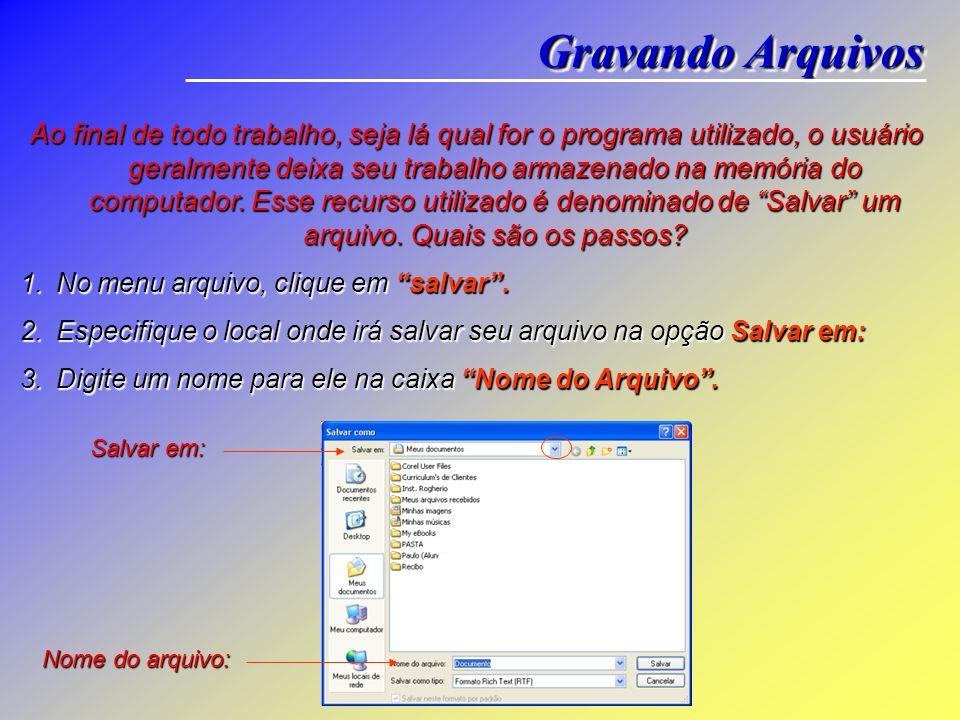 Para abrirmos um arquivo já gravado, primeiramente abra o programa no qual o arquivo foi criado. Depois execute os seguintes comandos: 1.No menu arqui