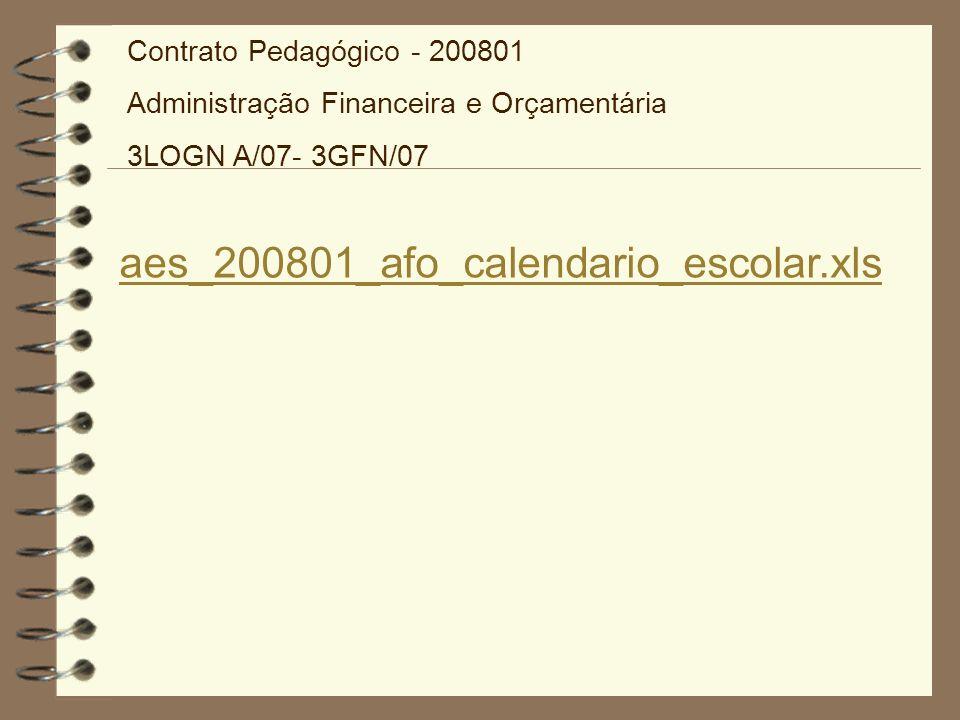 aes_200801_afo_calendario_escolar.xls Contrato Pedagógico - 200801 Administração Financeira e Orçamentária 3LOGN A/07- 3GFN/07